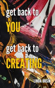 get back to YOU – get back to CREATING