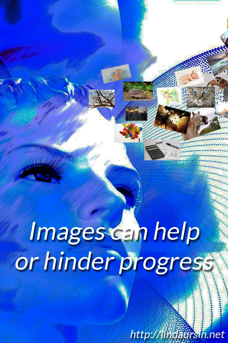 Images can help or hinder progress