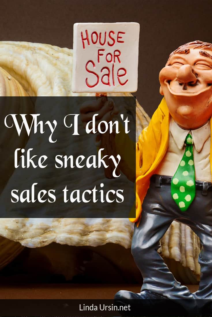 Why I don't like sneaky sales tactics