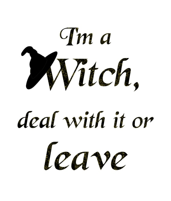 I'm a witch deal with it or leave - Jeg er heks, håndter det eller stikk av
