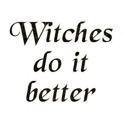 Witches do it better - Hekser gjør det bedre