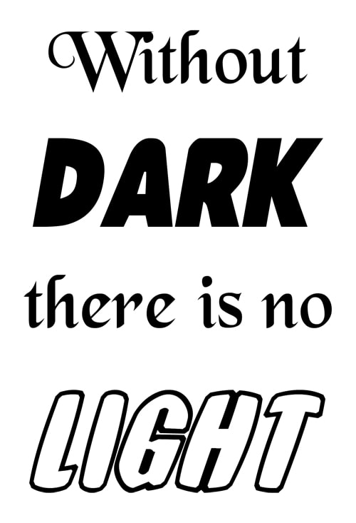 Without dark there is no light - Utenmørketfinnes ikke lyset