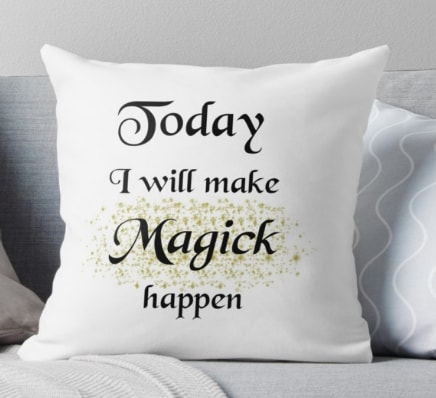 Today I will make magick happen - pillow