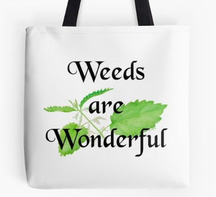 Weeds are wonderful - tote