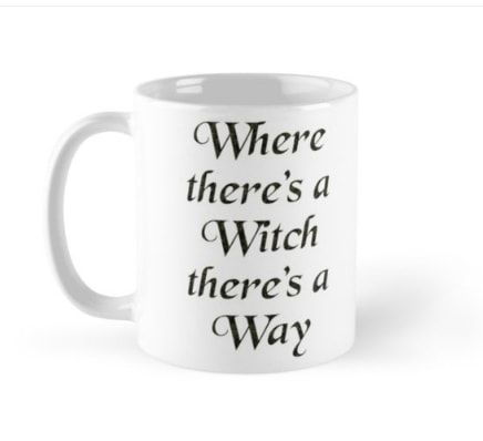 Where there's a witch there's a way -mug