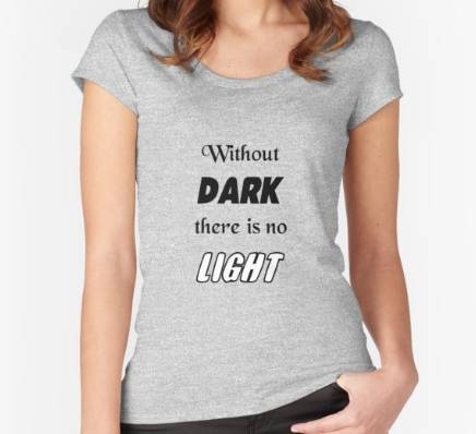Without dark there is no light - scoop neck