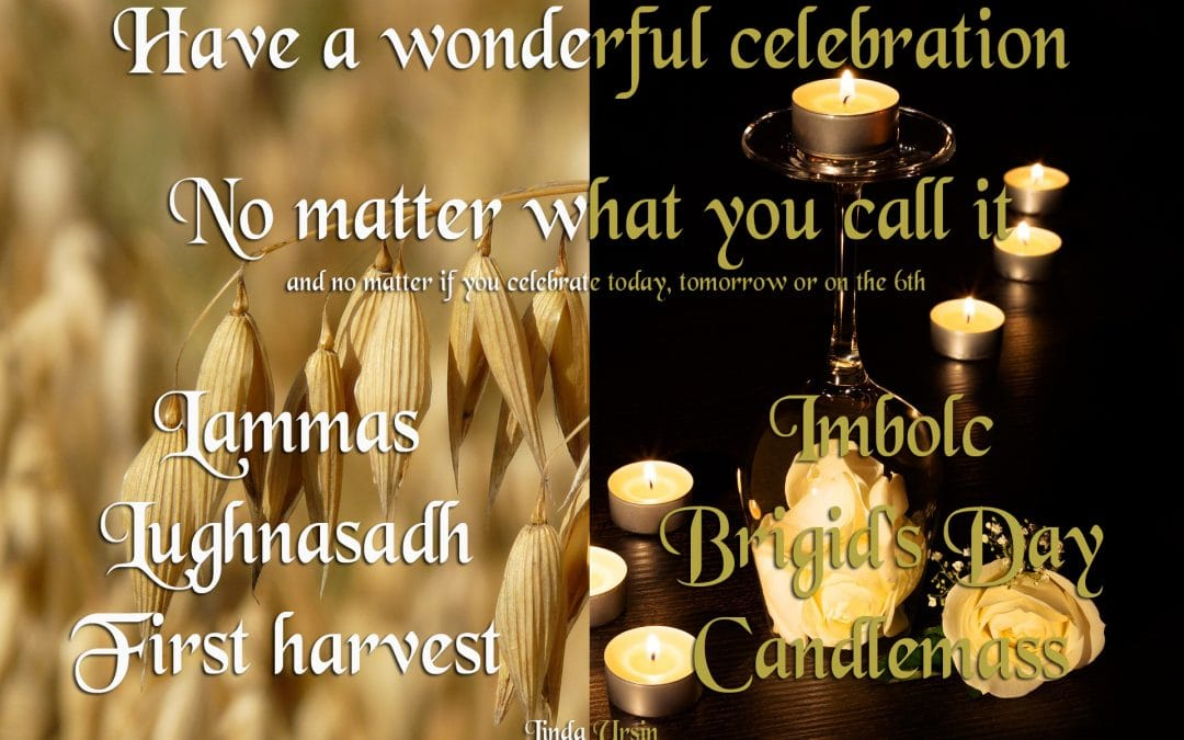 Happy Lughnasadh (or Imbolc if you're down under)