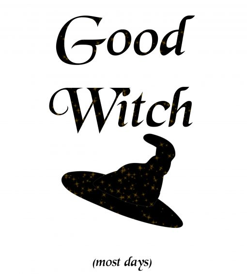 Good witch (Most days) - T-shirts and prints for witches