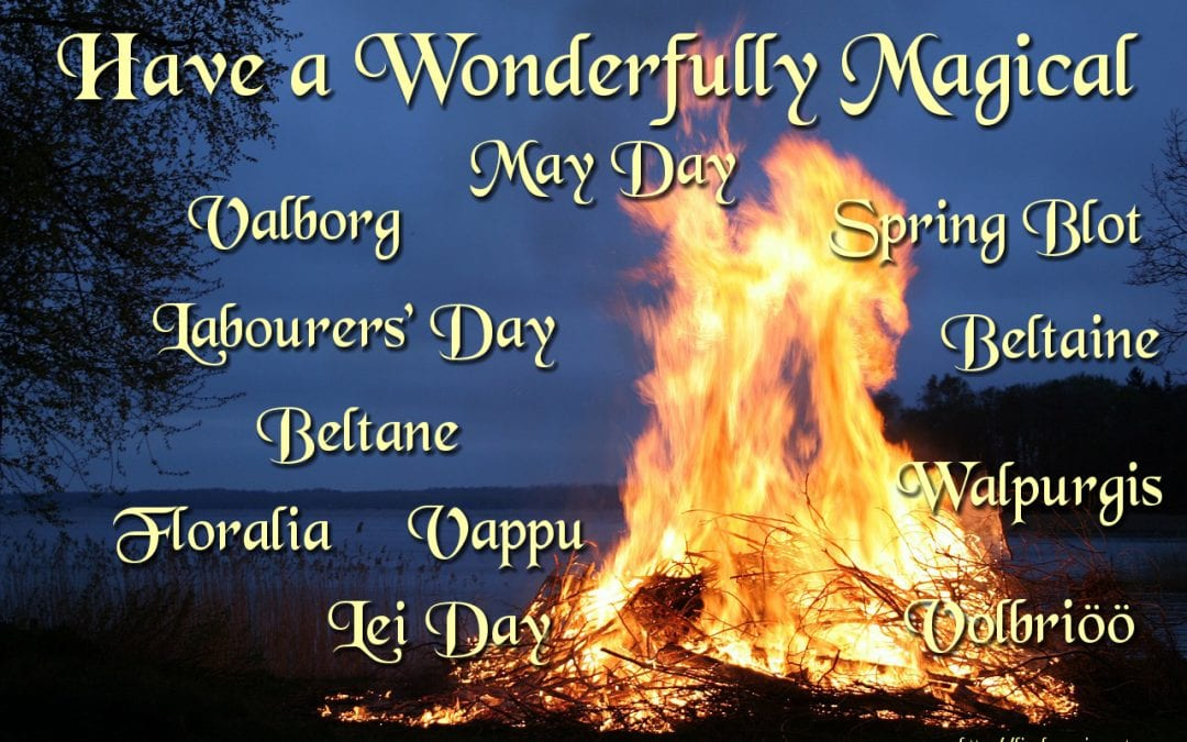 Beltane/Walpurgis/Valborg - Have a lovely celebration