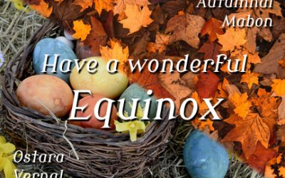 Have a Lovely Ostara or Equinox Celebration!