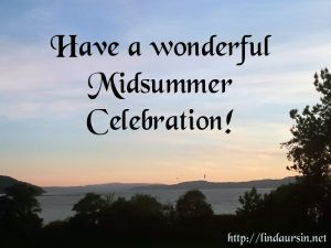 Have a wonderful midsummer celebration
