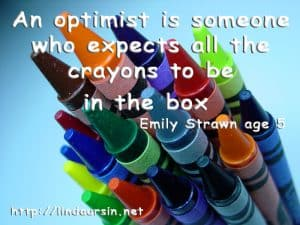 An optimist is someone who - Sassy Sayings - http://lindaursin.net