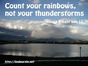 Count your rainbows - Sassy Sayings - http://lindaursin.net