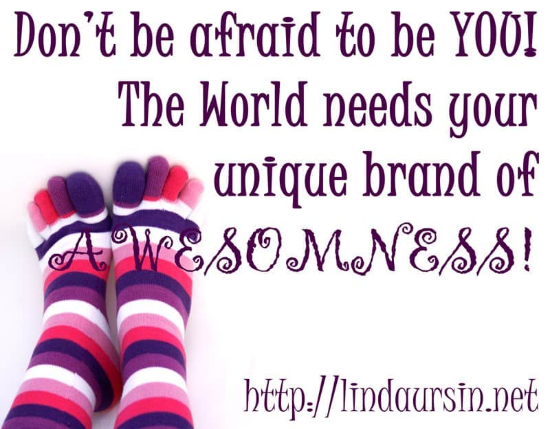 Sassy Sayings - Don't be afraid to be YOU https://lindaursin.net