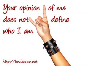 Your opinion of me does not define me - Sassy Sayings https://lindaursin.net