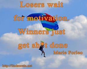 Losers wait for motivation - Sassy Sayings - https://lindaursin.net
