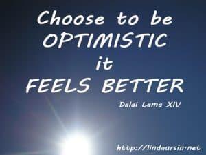 Choose to be optimistic - Sassy Sayings - https://lindaursin.net