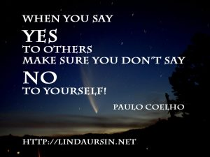 When you say yes to others - Sassy Sayings - https://lindaursin.net