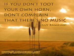 If you don't toot your own horn - Sassy Sayings - https://lindaursin.net
