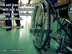 A set-back or disability will not cripple you - Sassy Sayings - https://lindaursin.net