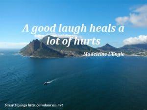 A good laugh... - Sassy Sayings - https://lindaursin.net