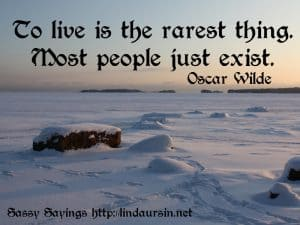 To live is the rarest thing... - Sassy Sayings - https://lindaursin.net
