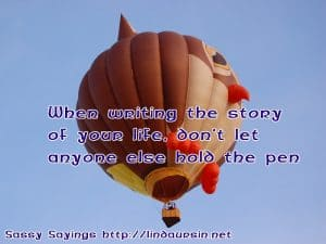 When writing the story of your life... - Sassy Sayings - https://lindaursin.net