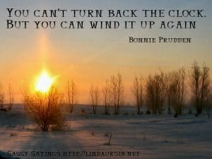 You can't turn back the clock, but... #sassysayings #quotes https://lindaursin.net/