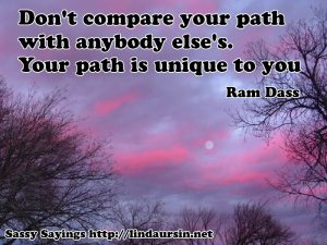 Don't compare your path to... #sassysayings #quotes https://lindaursin.net/