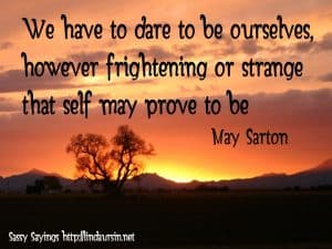 We have to dare to be ourselves... #sassysayings #quotes https://lindaursin.net/s