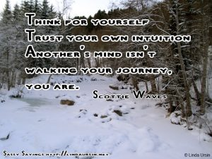 Think for yourself...Sassy Sayings in the snow https://lindaursin.net #quotes #sassysayings