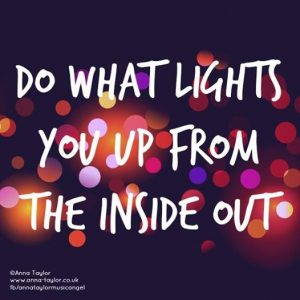 Do what lights you up from the inside out