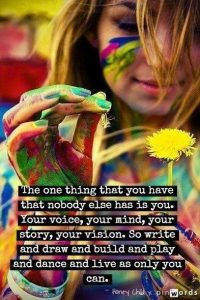 The one thing you have that nobody else has...
