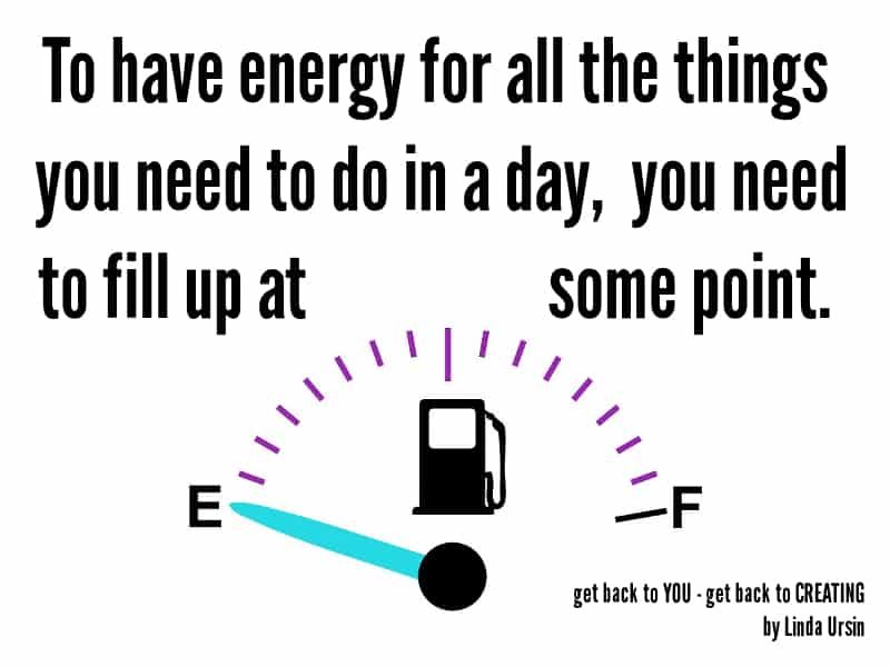 To have energy for all the things you need to do in a day, you need to fill up at some point