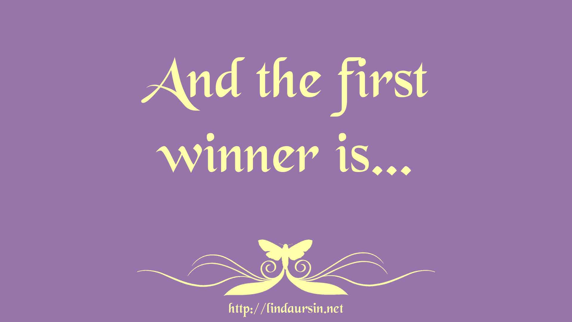 And the first winner is…