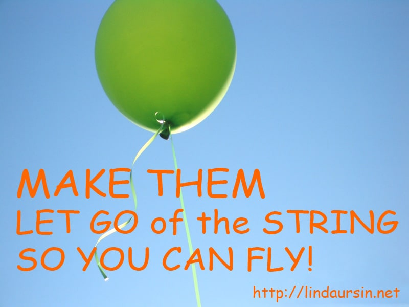 Make them let go of the string so you can fly