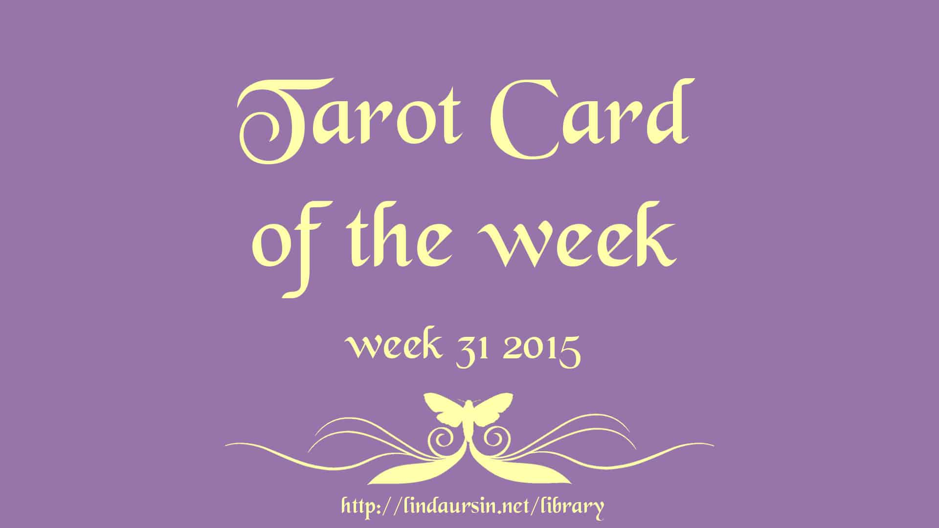 Your weekly Tarot card for week 31