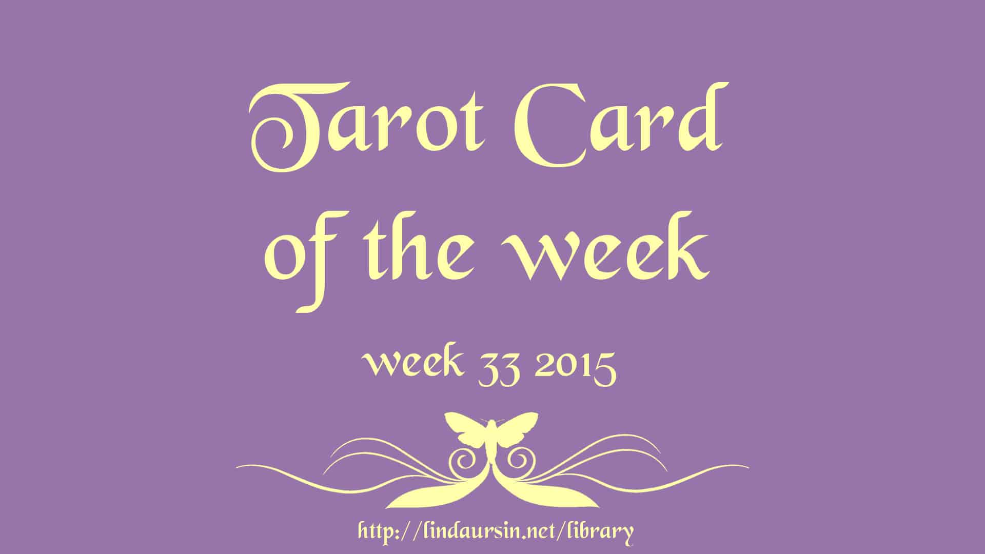 Your weekly Tarot card, week 33