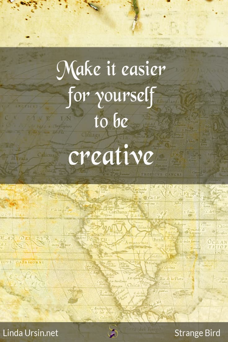 Make it easier for yourself to be creative