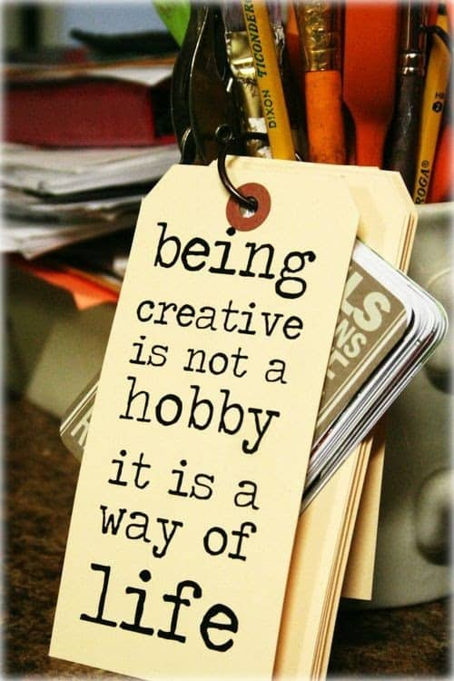 Being creative is not a hobby, it's a way of life (image by Stephanie Ackerman)