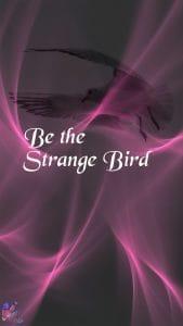 Be the Strange Bird - iPhone