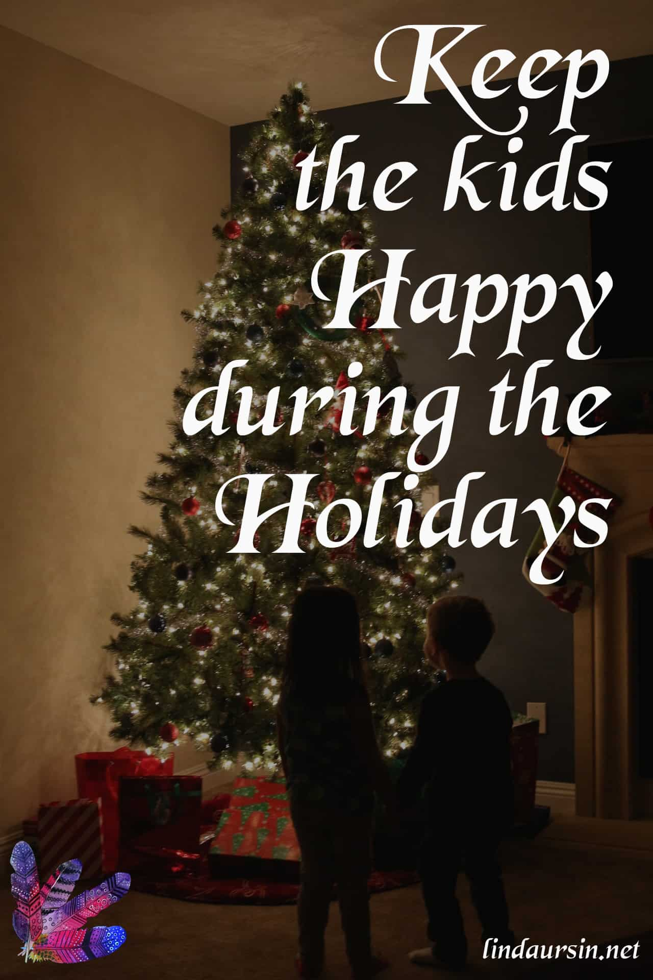 Keep the kids happy during the holidays