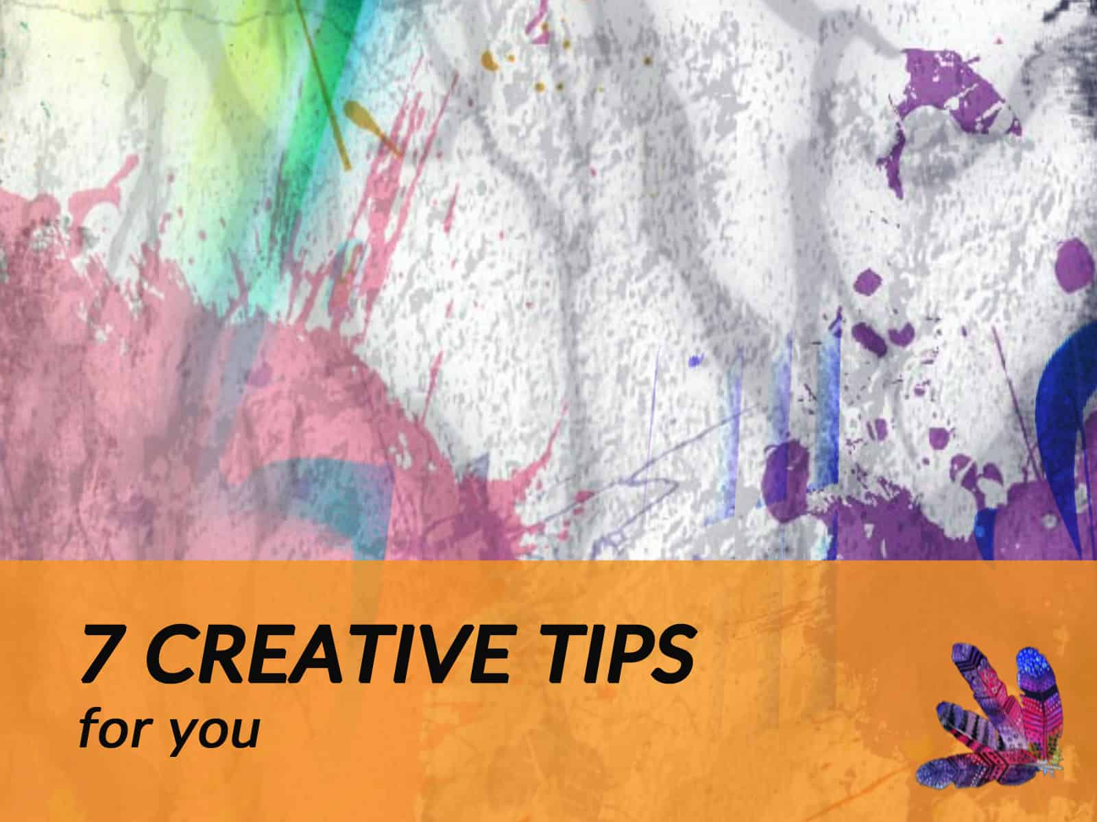 Rounding up 7 Creative Tips for You
