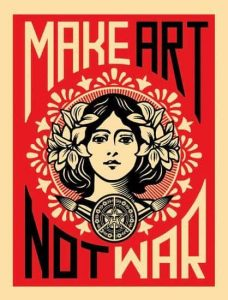 Make Art Not War - Source: https://www.allposters.com/-sp/Make-Art-Not-War-Posters_i14364533_.htm
